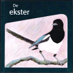 """De ekster"" Boek van Wolter Bos en Johanna Hoek"